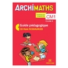 ARCHIMATHS CM1 GUIDE PEDAGOGIQUE + CR ROM ED.2018